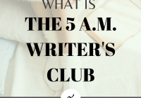 What Is the 5 a.m. Writer's Club and How Can It Help YOU?