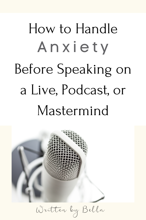 how to handle anxiety before speaking on a live, podcast, or mastermind